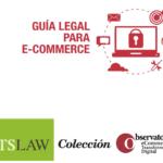"""Letslaw y el Observatorio eCommerce & Transformación Digital presentan la """"Guía Legal para eCommerce"""" dentro de su Colección de Libros Blancos"""